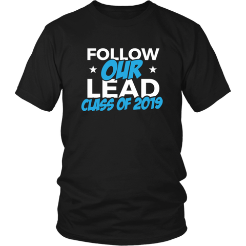 Follow Our Lead - Class Of 2019 Shirt Ideas - Black
