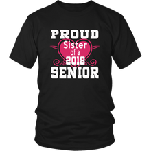 Load image into Gallery viewer, Proud Sister of 2018 Senior - Class of 2018 shirts- Black