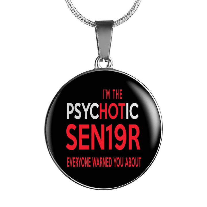 I'm The Psychotic Sen19r - Graduation Necklaces For Her 2019
