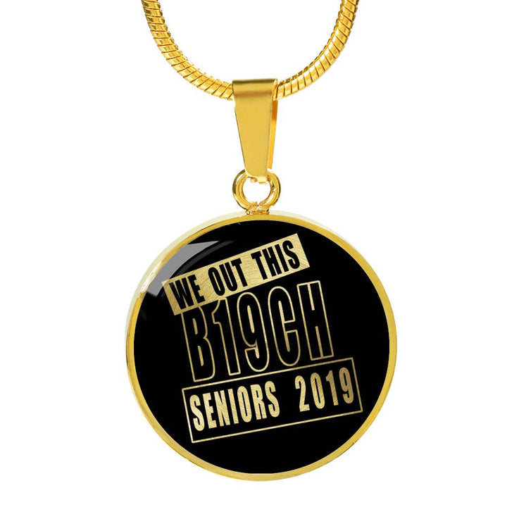 We Out This B19ch - Custom Graduation Necklaces