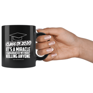 It's A Miracle I Graduated - 2020 Graduation Coffee Mugs