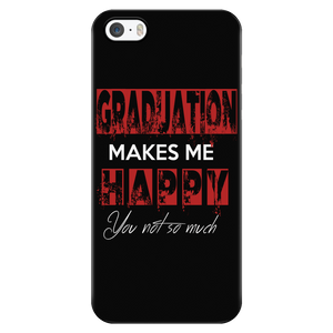 Graduation Makes Me Happy - Phone Case For Grads