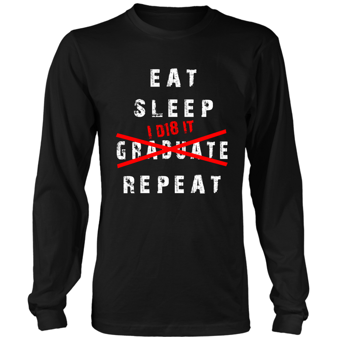 Eat Sleep I D18 It - Class of 2018 T-shirt