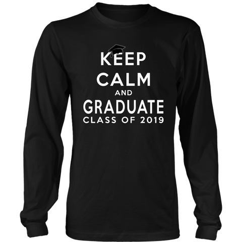 Keep Calm And Graduate - Class Of 19 Long Sleeve Shirt - Black