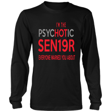Load image into Gallery viewer, I'm The Psychotic Sen19r - Class of 2019 T-shirt Ideas - Black