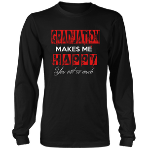 Graduation Makes Me Happy - Class of 2019 Graduation Shirts - Black