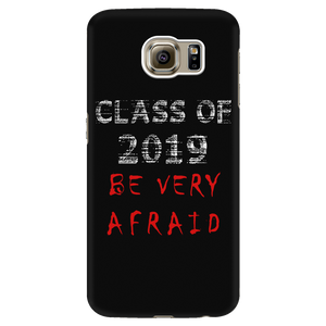 Be Very Afraid - Class of 2019 Phone Case
