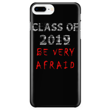 Load image into Gallery viewer, Be Very Afraid - Class of 2019 Phone Case