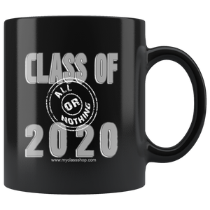 Class of 2020 All or Nothing - Graduation Mug