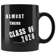 Load image into Gallery viewer, Almost There - Class of 2020 Mugs