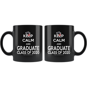 Keep Calm and Graduate - 2020 Graduation Coffee Mug