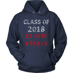 Be Very Afraid- Senior 2018 hoodie