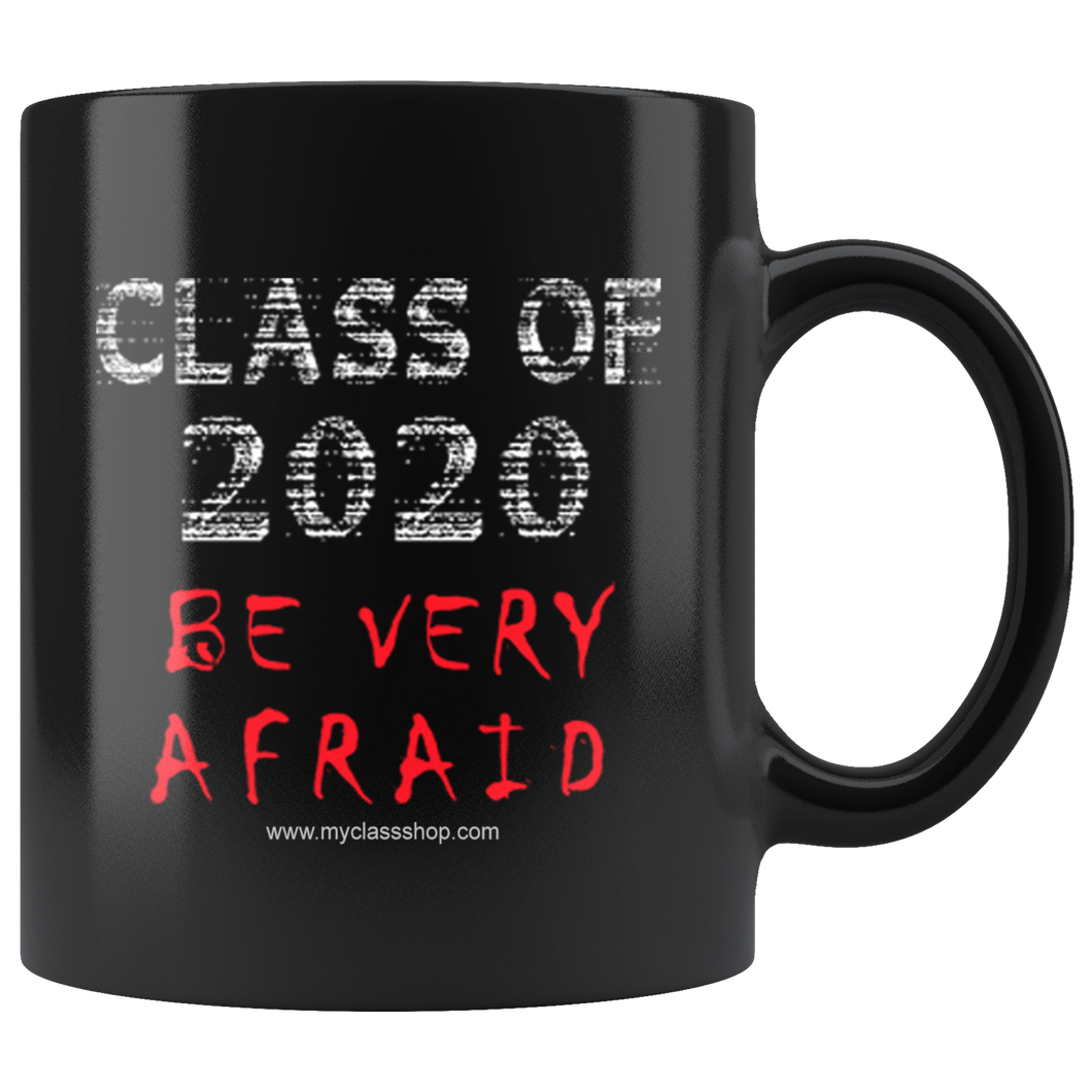 Be Very Afraid - Graduation Coffee Mug