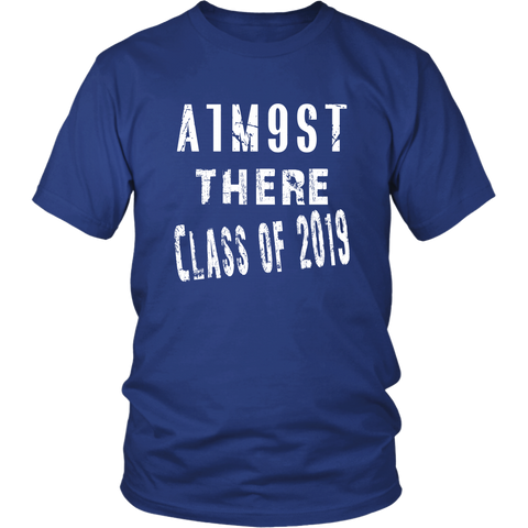 A1m9st There - Senior Class Shirts 2019 - Blue Color
