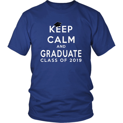 Keep Calm And Graduate - Class Of 19 Shirts - Blue