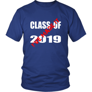 Class T shirts 2019 - I Have Made It - Blue