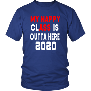 My Happy Class Is Outta Here - Senior T-shirts 2020