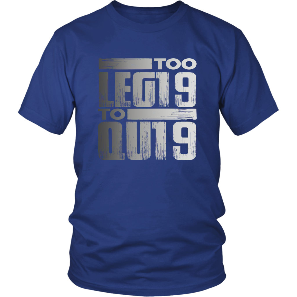 Too Legit To Quit - Class of 2019 T-shirt - Blue