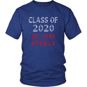 Be Very Afraid - Class of 2020 Shirt Ideas
