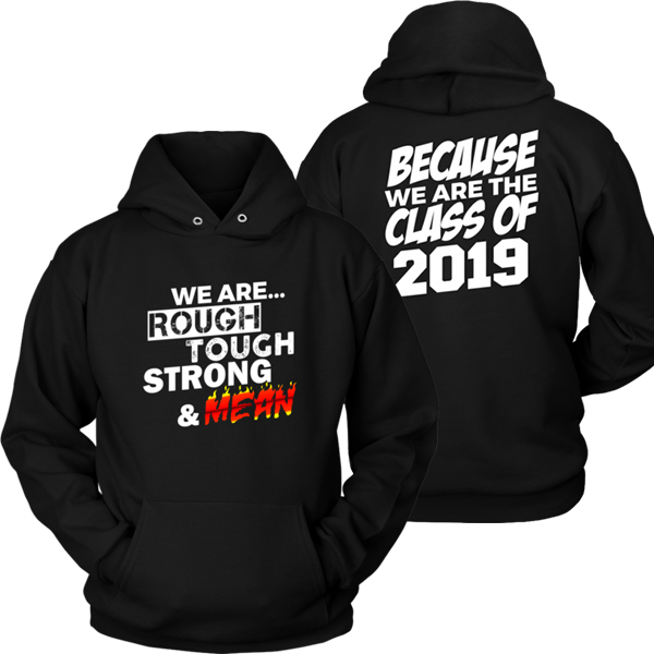Strong & Mean - Class of 19 Hoodies