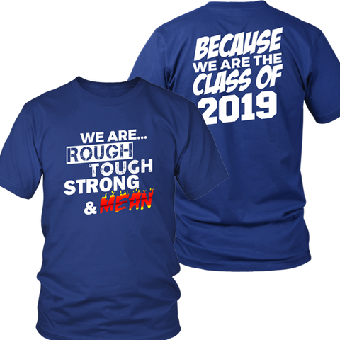 Strong & Mean - Class of 2019 Shirts Slogans