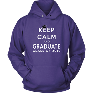 Keep Calm And Graduate - 2019 Senior Hoodies