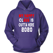 Load image into Gallery viewer, My Happy Class Is Outta Here - 2020 Senior Hoodies