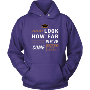 Look How Far We've Come - Senior Class Of 2020 Hoodie