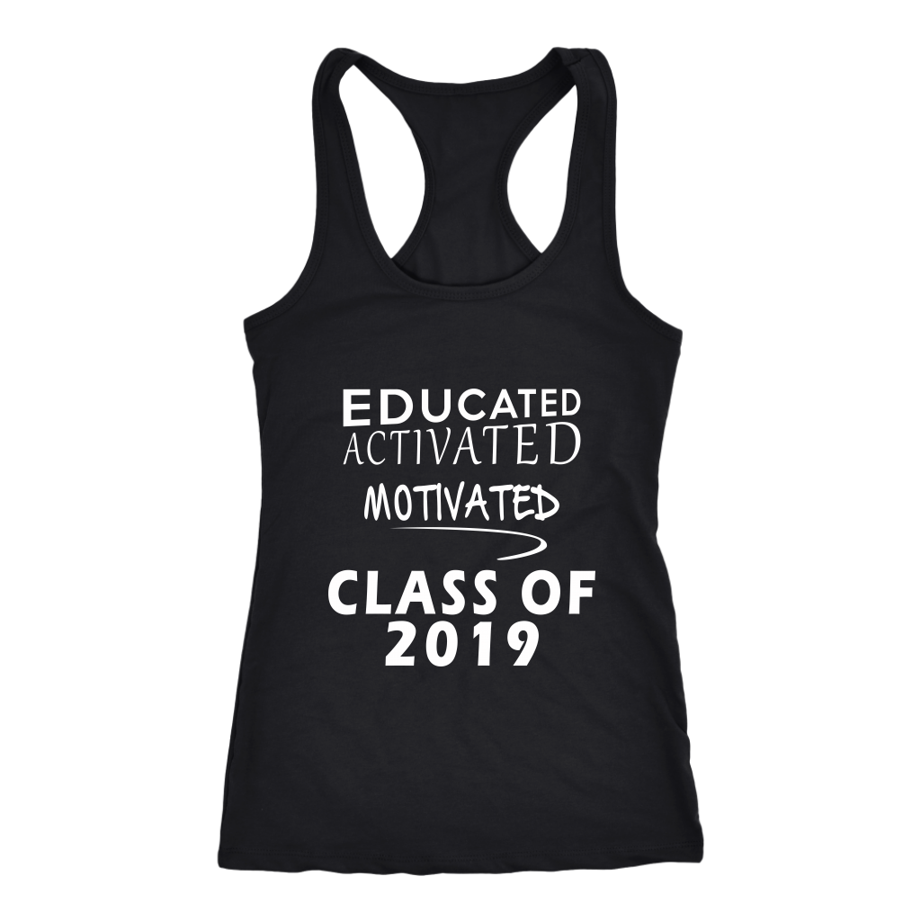 Class of 2019 shirts slogans - Educated Activated Motivated