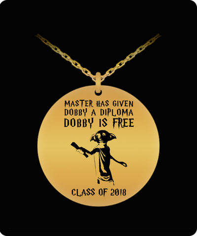 Master Has Given Dobby A Diploma - Class of 2018 Necklace