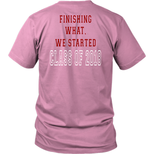 Finishing What We Started - Class of 2018 Shirts