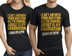 All I'm Thinking About Is My Graduation - Class of 2016 - My Class Shop