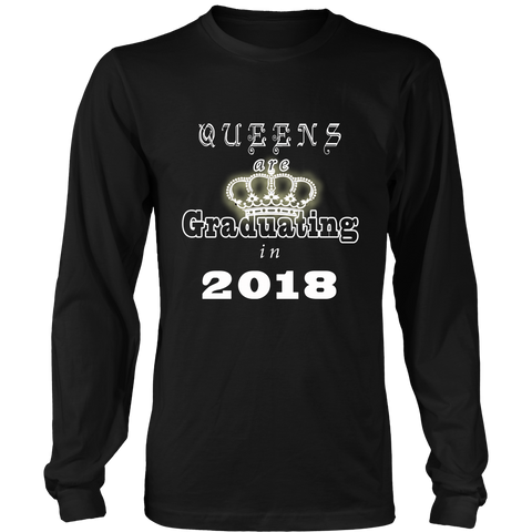 Queens are Graduating in 2018 - Class of 2018 Long Sleeve Shirts