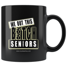 Load image into Gallery viewer, We Out This Bitch - Graduation Coffee Mugs