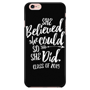 She Believed She Could - Class of 2019 Phone Case