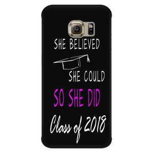 She Believed She Could So She Did- Class of 2018 phone cases