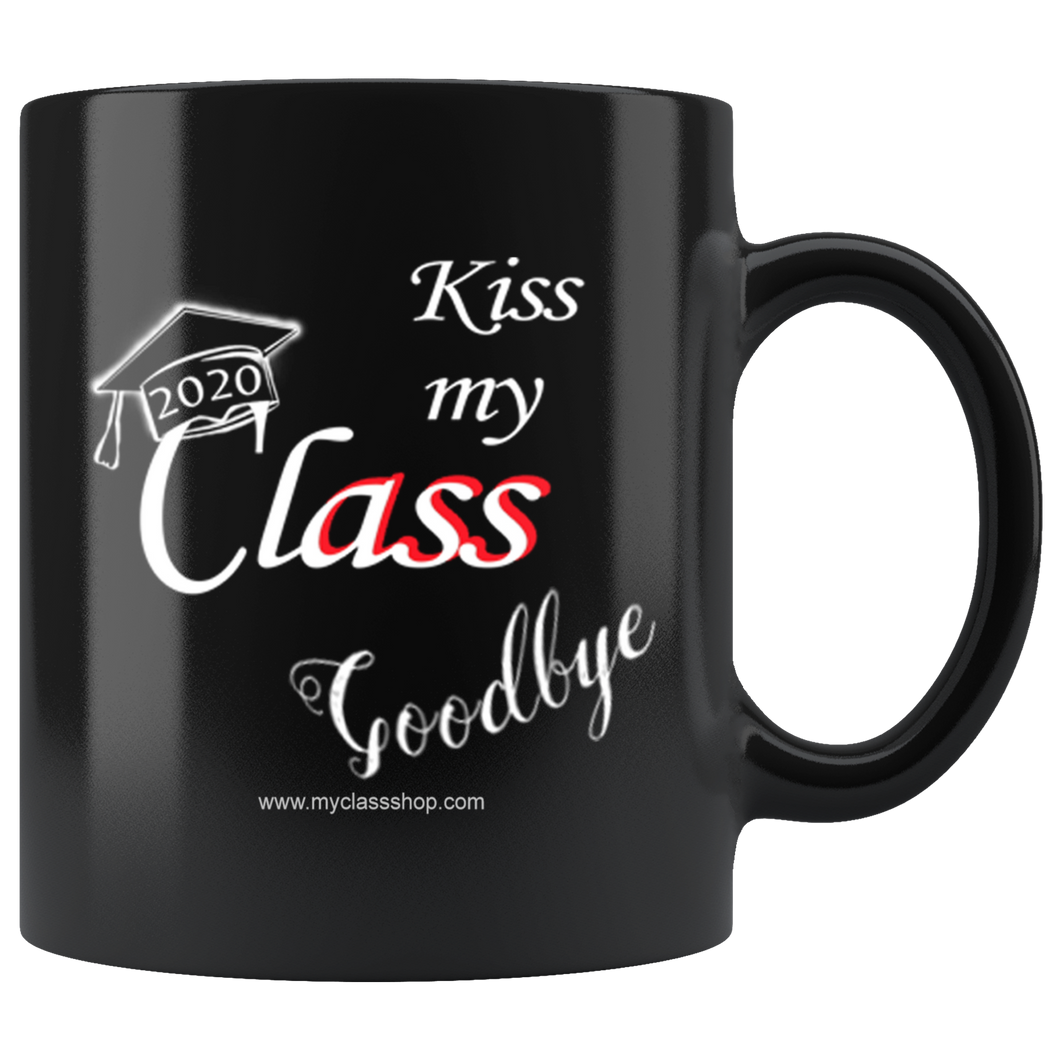 Kiss my Class Goodbye - 2020 Graduation Coffee Mug