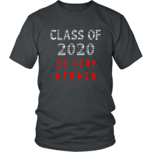 Load image into Gallery viewer, Be Very Afraid - Class of 2020 Shirt Ideas