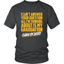 Load image into Gallery viewer, I Can't Answer Your Questions - Class of 2020 Shirt