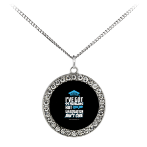 I've Got 99 Problems - Graduation Necklaces for Her