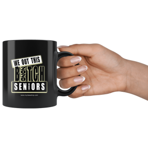 We Out This Bitch - Graduation Coffee Mugs