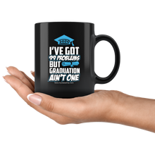 Load image into Gallery viewer, I've Got 99 Problems - Graduation Mug