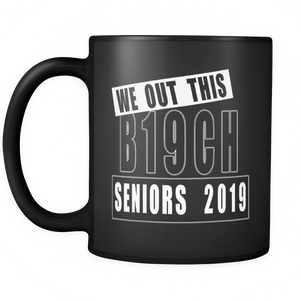We Out This B19CH - Graduation Mug