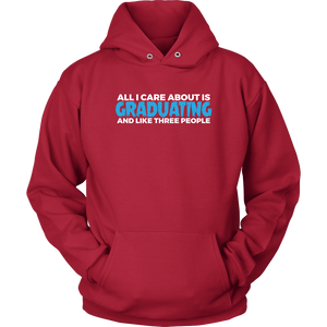 All I Care About Is Graduating - 2019 Senior Hoodie - Red