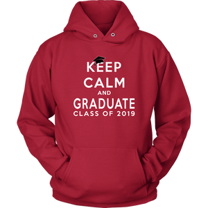 Keep Calm And Graduate - Senior Hoodies 2019