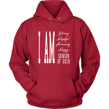 Load image into Gallery viewer, I Am Happy Senior 2019 - Grad Hoodie Ideas