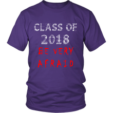 Load image into Gallery viewer, Be Very Afraid-Senior Class Shirts 2018
