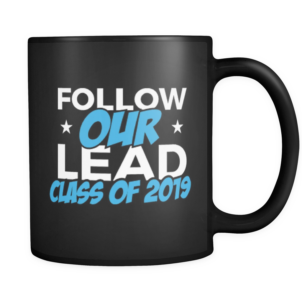 Follow Our Lead - Funny Graduation Mugs