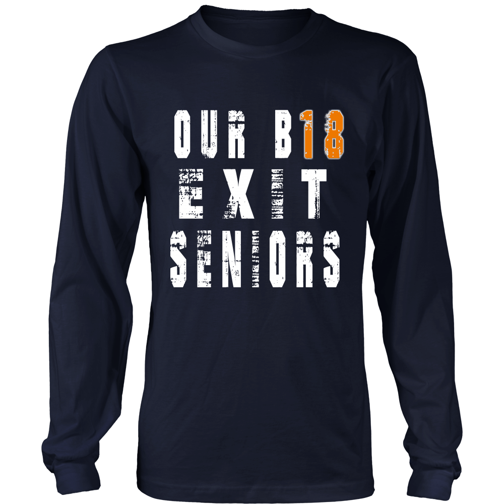 Our B18 Exit- Class of 2018 Long Sleeve Shirts - My Class Shop