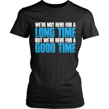 Load image into Gallery viewer, We're Here For A Good Time- Graduation shirts - My Class Shop